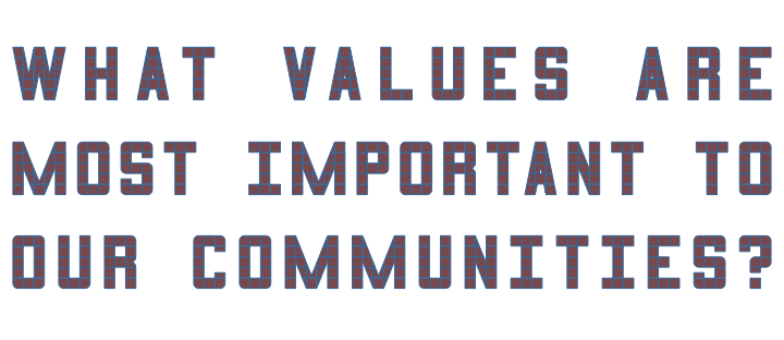 what values are most important to our communities?