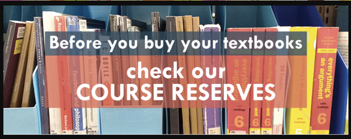 Before you buy your textbooks check our course reserves.