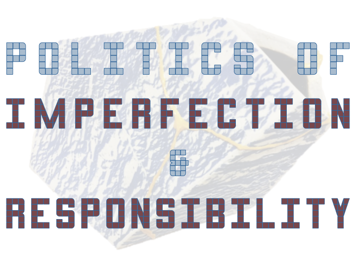 slide reading 'politics of imperfection & responsibility""